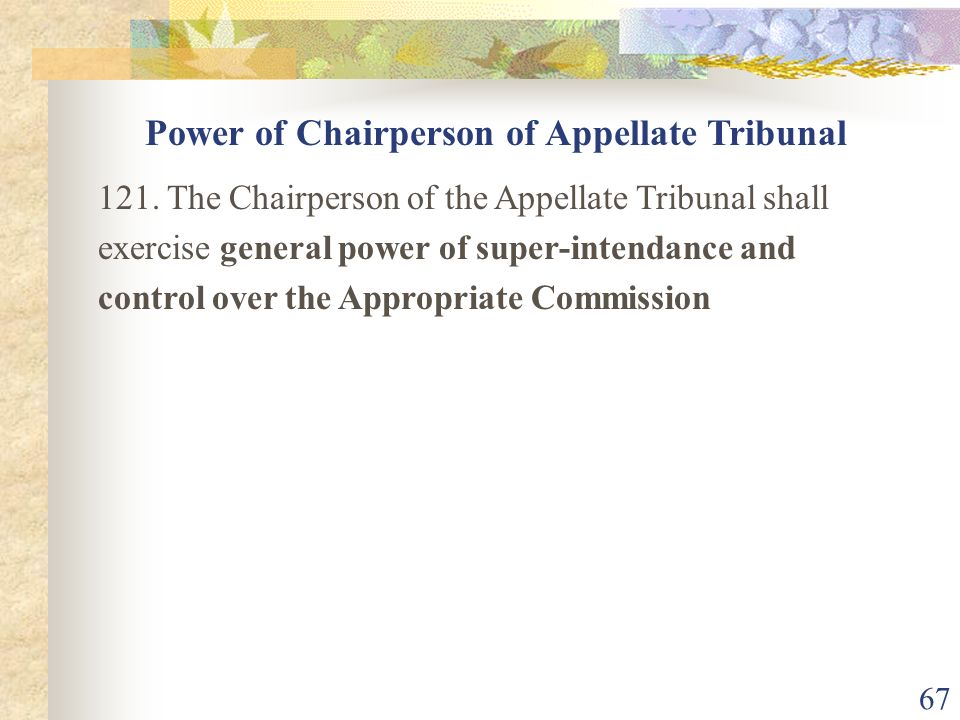 66 114. …..Member of the Appellate Tribunal shall hold office as such for a term of three years ….. shall be eligible for reappointment for a second t