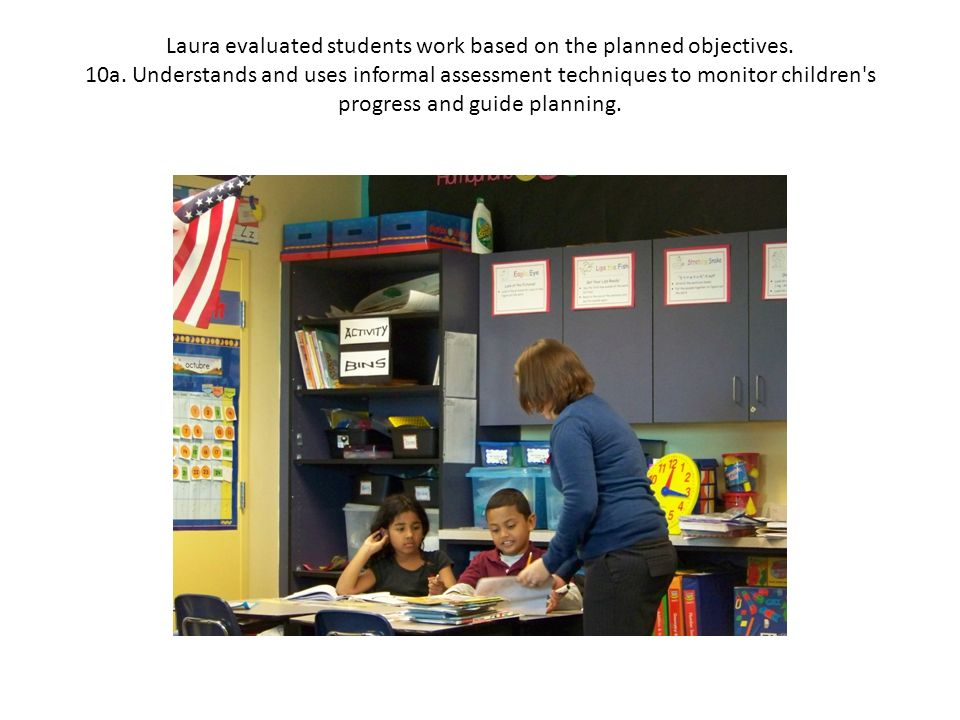 Laura evaluated students work based on the planned objectives.