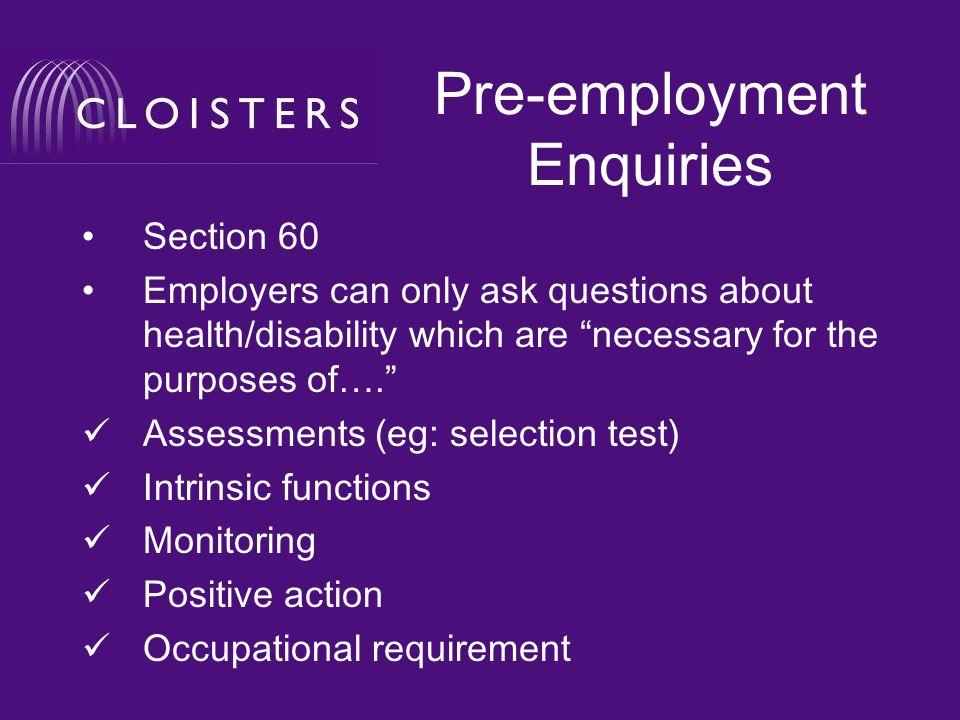 Pre-employment Enquiries EHRC has power of enforcement No individual claim but….