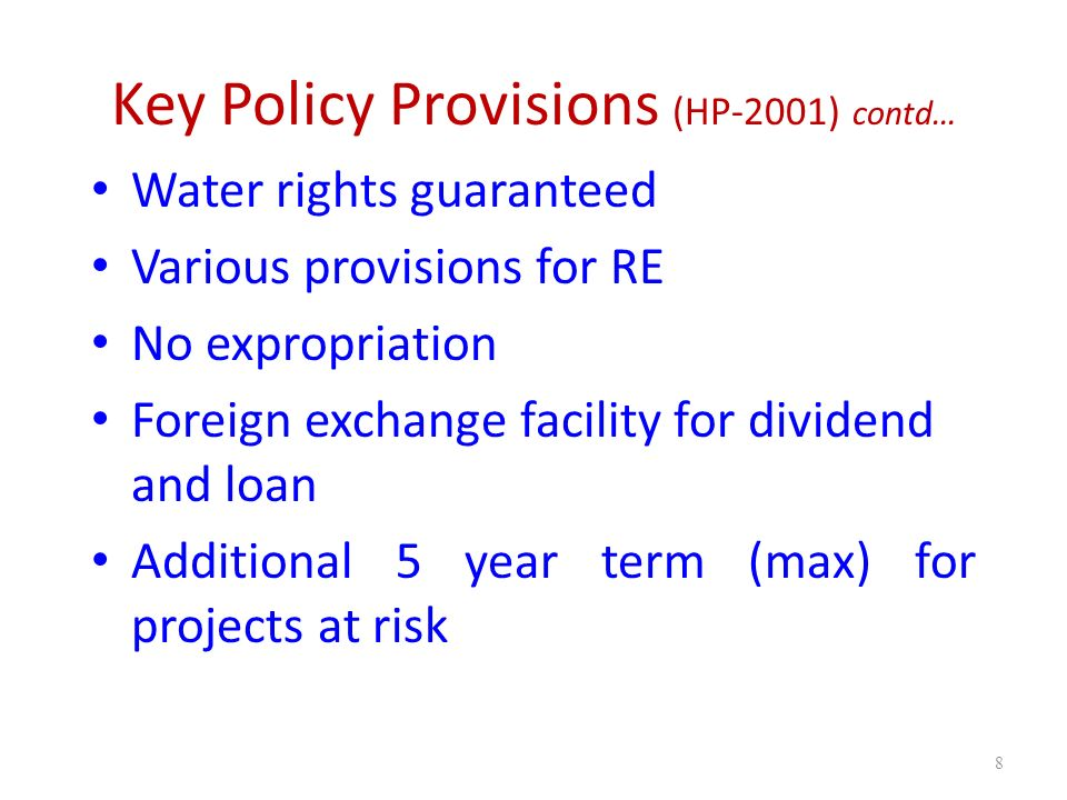 Other Important Aspects of Policies Terms of License Survey License for 5 years Generation License – Internal consumption 35 years – Export Oriented 30 years – In case of reservoir 5 years extension on the basis of construction period – Captive Plant as it remains in operation – Transmission and Distribution 25 years with ten years renewable 9