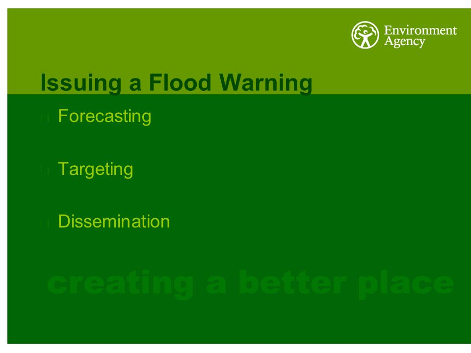 Issuing a Flood Warning Forecasting Targeting Dissemination