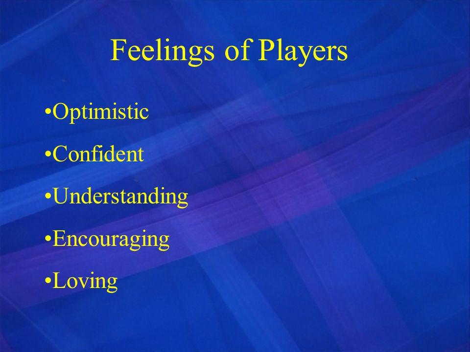 Feelings of Players Optimistic Confident Understanding Encouraging Loving