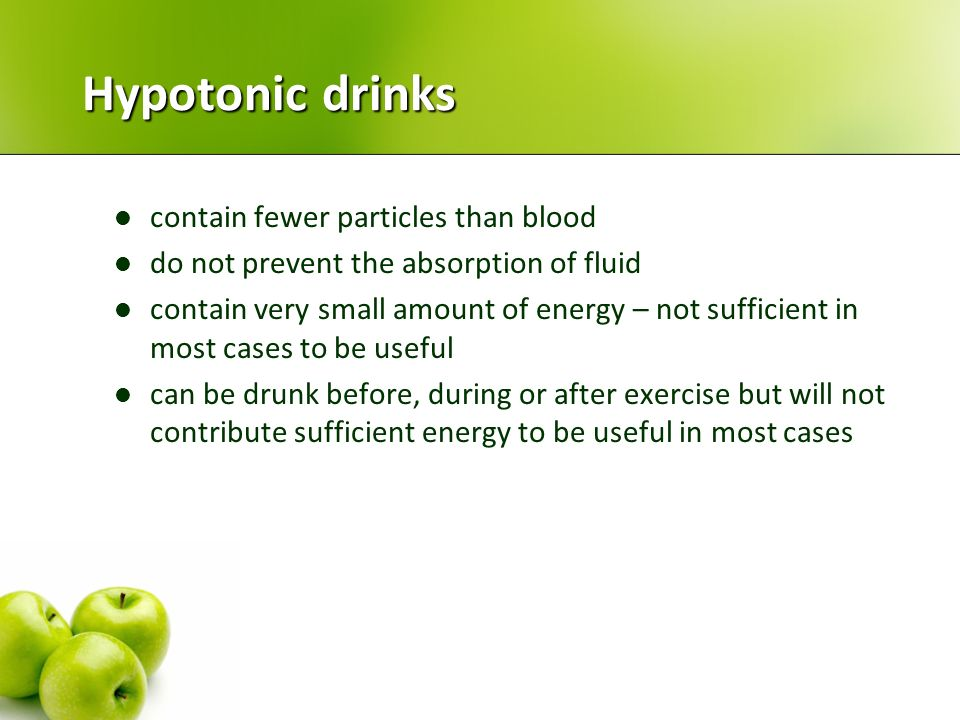 Practical Recommendations Isotonic drinks contain the same amount of particles as blood do not prevent the absorption of fluid contain small but usefu