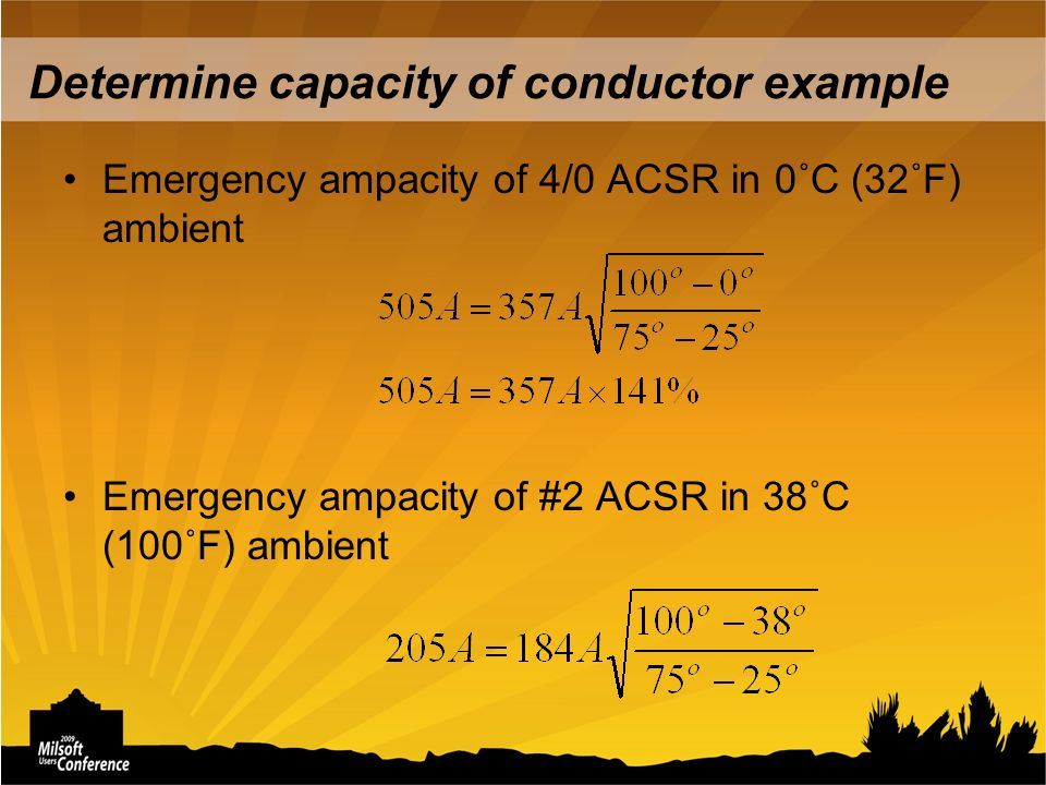 Determine capacity of conductor example Emergency ampacity of 4/0 ACSR in 0˚C (32˚F) ambient Emergency ampacity of #2 ACSR in 38˚C (100˚F) ambient