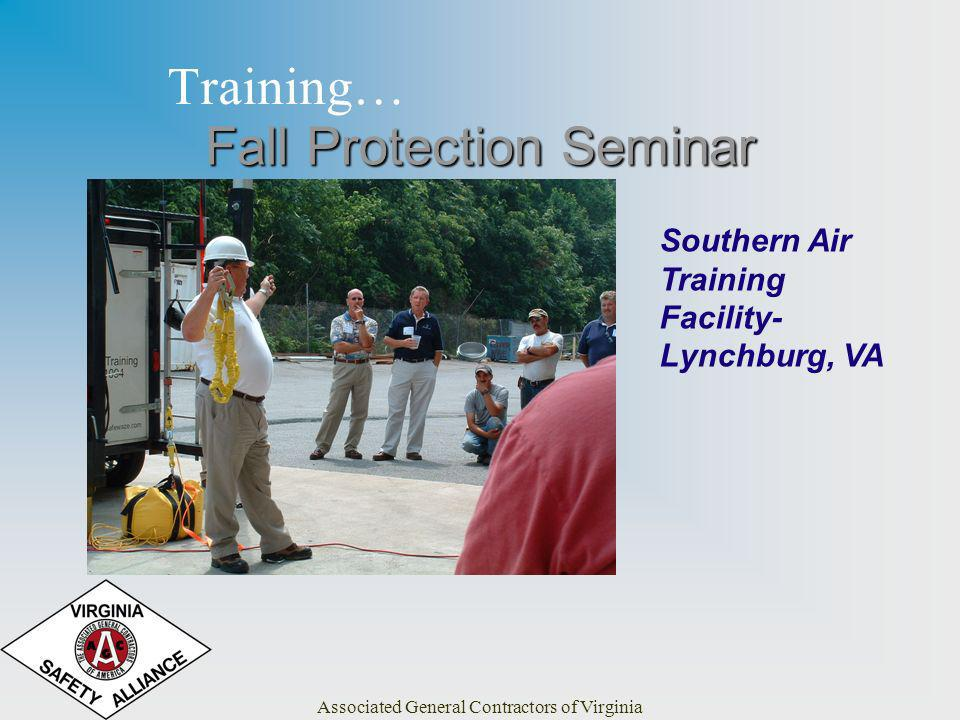 Associated General Contractors of Virginia Training… Southern Air Training Facility- Lynchburg, VA Fall Protection Seminar