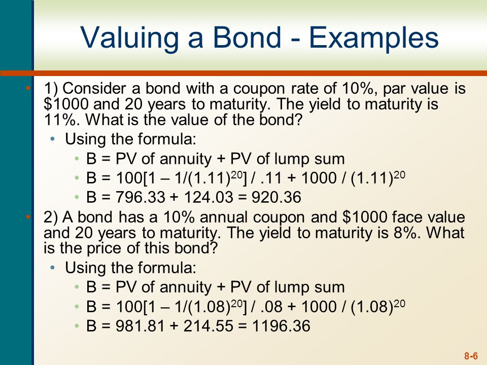 8-5 The Bond-Pricing Equation Bond Value = PV annuity + PV single sum