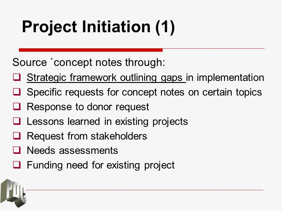 Project Initiation (1) Source `concept notes through: Strategic framework outlining gaps in implementation Specific requests for concept notes on cert