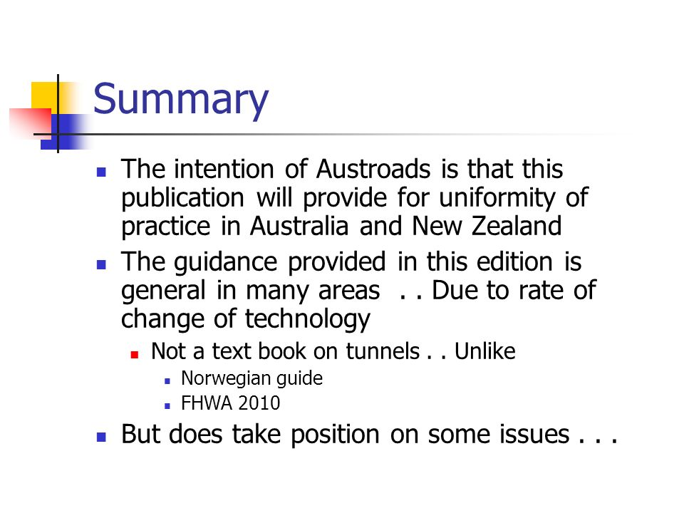 Summary The intention of Austroads is that this publication will provide for uniformity of practice in Australia and New Zealand The guidance provided