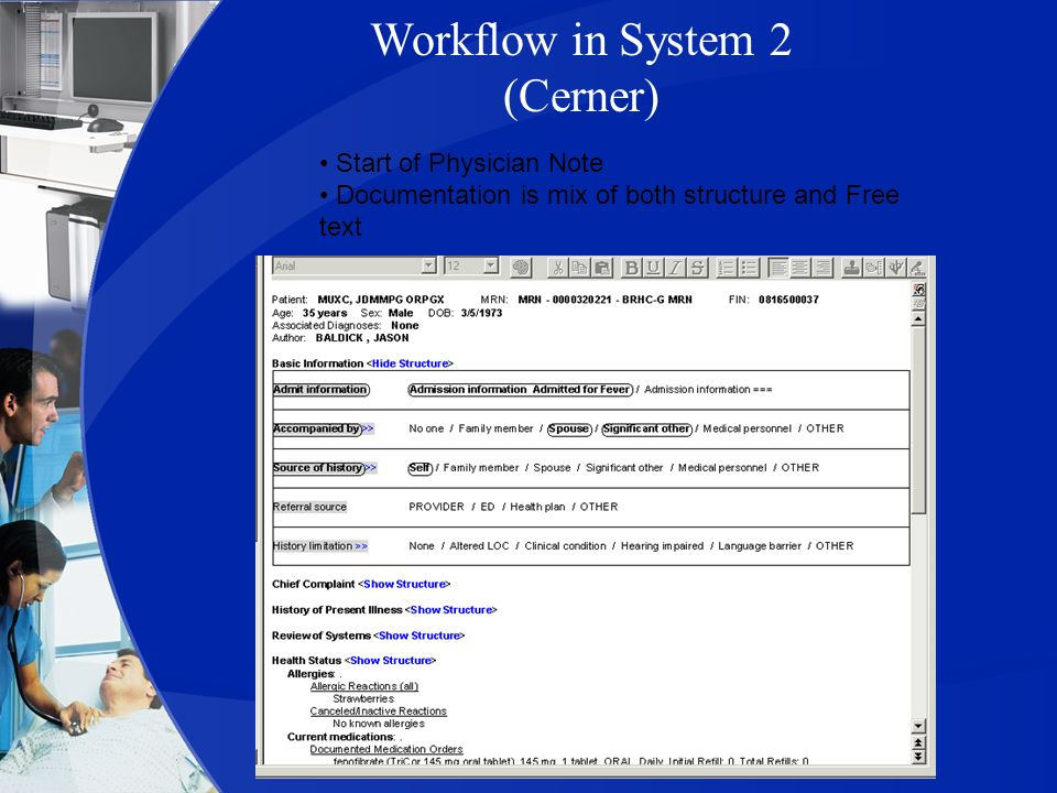 Workflow in System 2 (Cerner) Start of Physician Note Documentation is mix of both structure and Free text