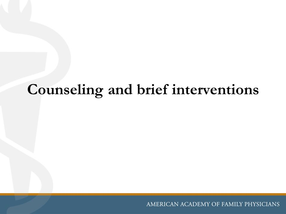 Counseling and brief interventions