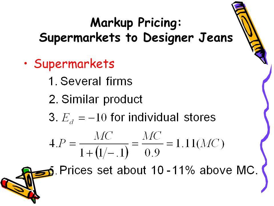 Markup Pricing: Supermarkets to Designer Jeans Supermarkets