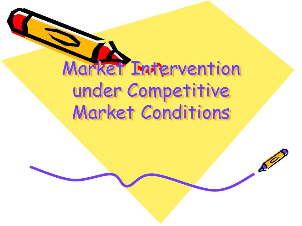 Market Intervention under Competitive Market Conditions