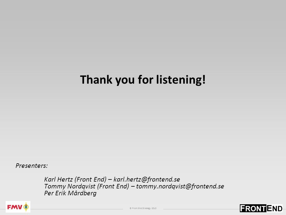 © Front End Strategy 2010 Thank you for listening.
