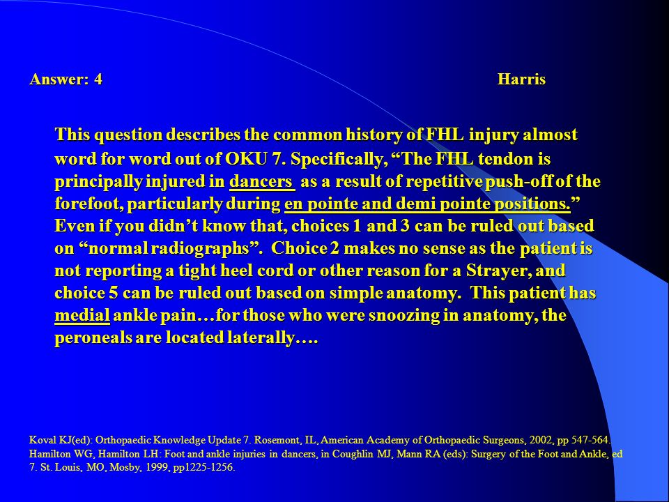 Answer: 4Harris This question describes the common history of FHL injury almost word for word out of OKU 7. Specifically, The FHL tendon is principall