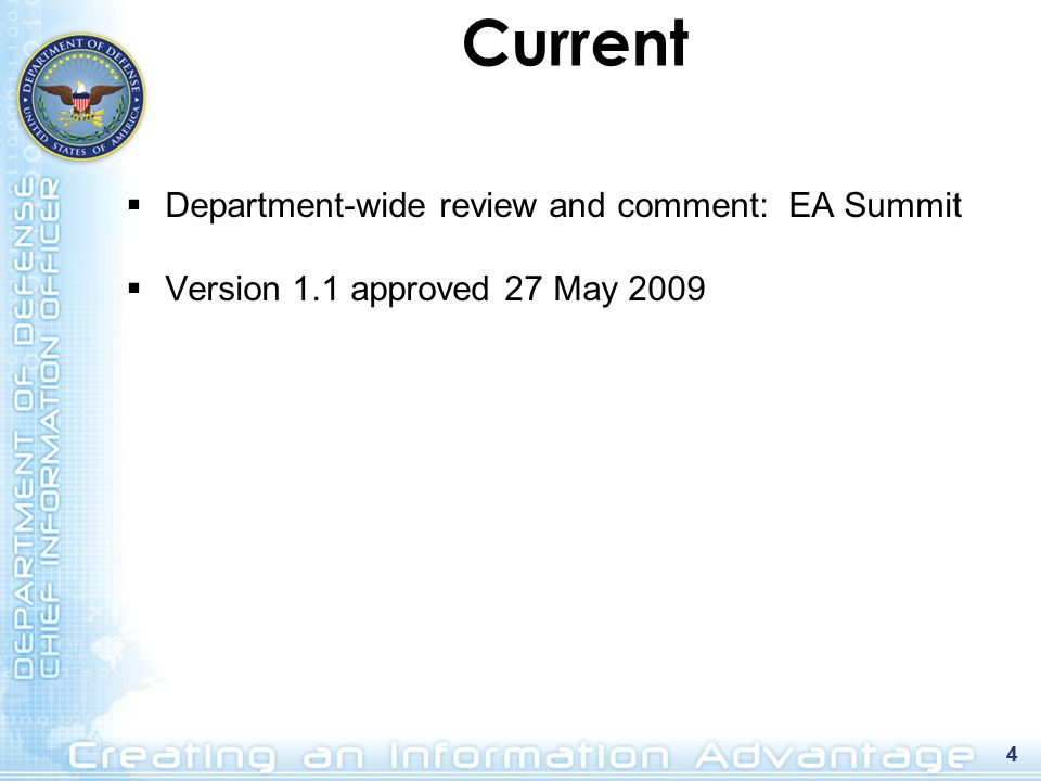4 Current Department-wide review and comment: EA Summit Version 1.1 approved 27 May 2009 4