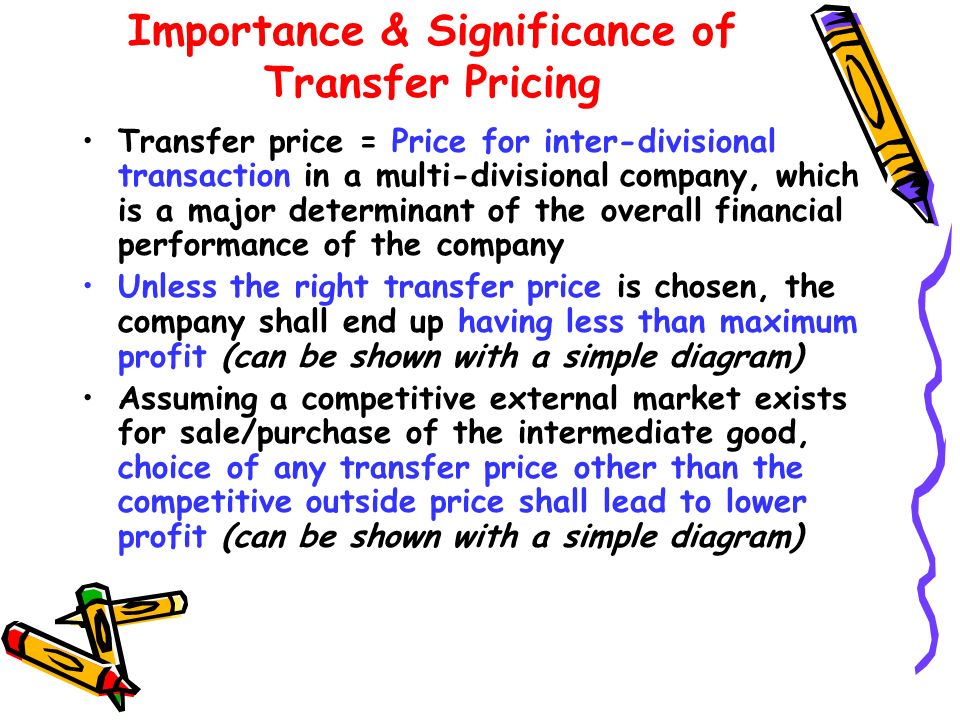 Importance & Significance of Transfer Pricing Transfer price = Price for inter-divisional transaction in a multi-divisional company, which is a major