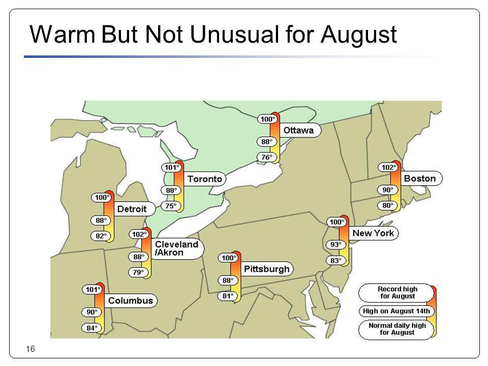 16 Warm But Not Unusual for August