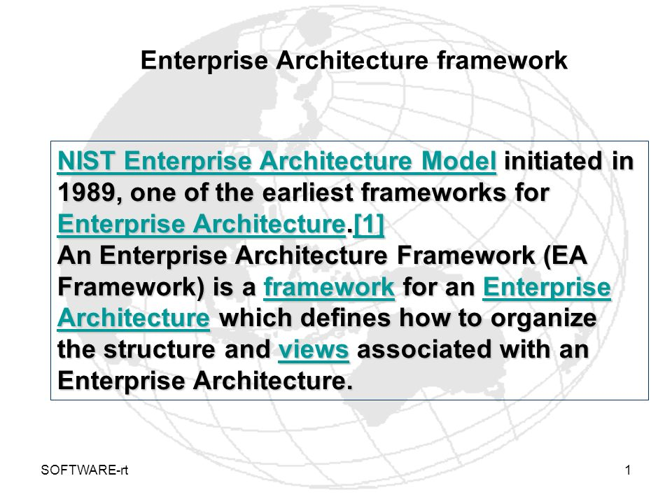 SOFTWARE-rt1 NIST Enterprise Architecture ModelNIST Enterprise Architecture Model initiated in 1989, one of the earliest frameworks for Enterprise Arc