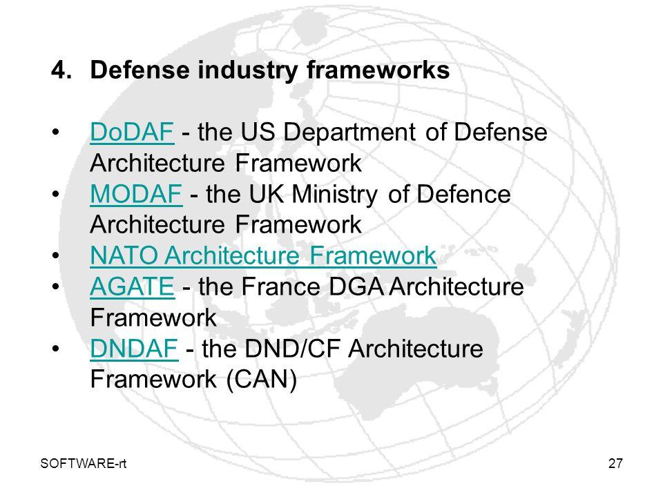 SOFTWARE-rt27 4.Defense industry frameworks DoDAF - the US Department of Defense Architecture FrameworkDoDAF MODAF - the UK Ministry of Defence Archit