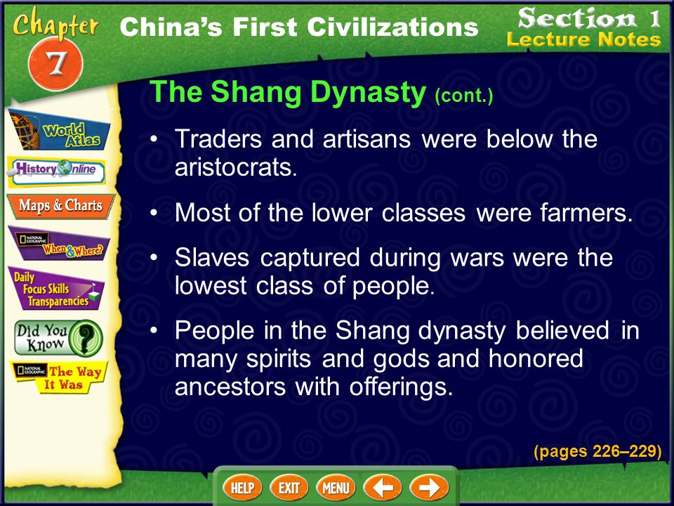 The Shang Dynasty (cont.) People of the Shang dynasty were divided into groups. The king and his family were the most powerful group. Warlords and oth