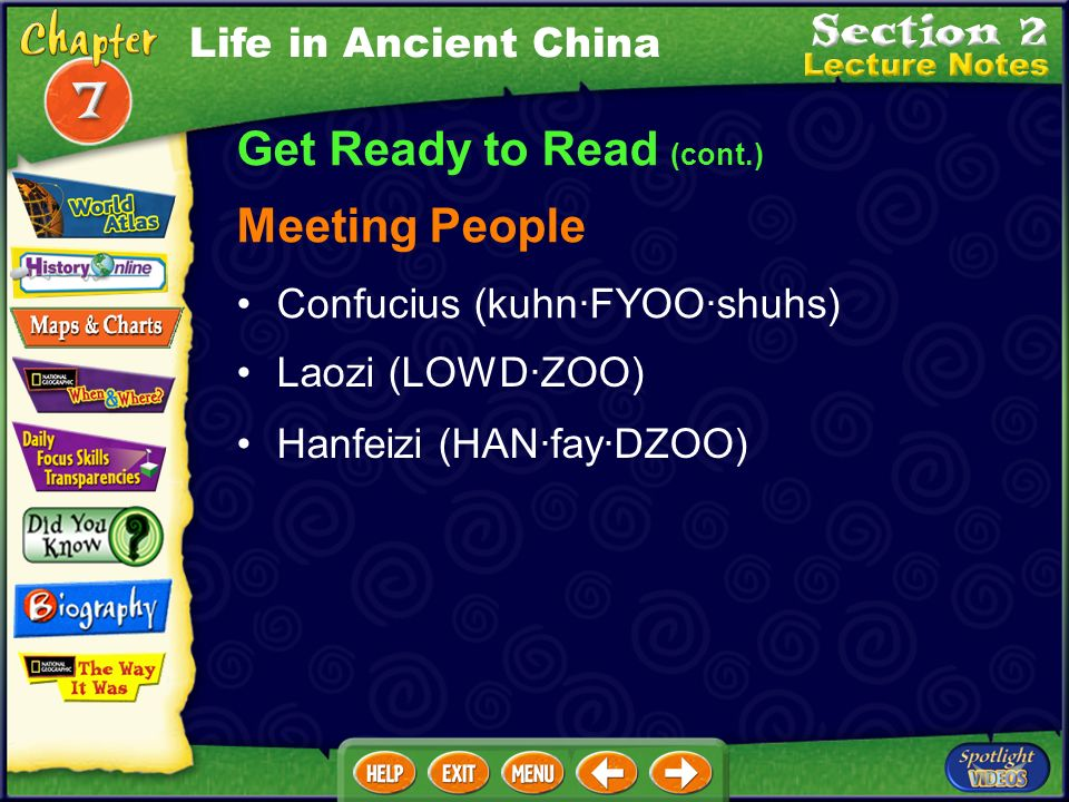 Get Ready to Read (cont.) Focusing on the Main Ideas Life in Ancient China Three Chinese philosophies, Confucianism, Daoism, and Legalism, grew out of
