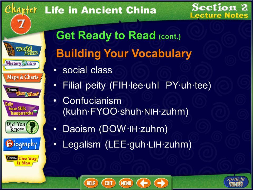 Get Ready to Read (cont.) Confucius (kuhn·FYOO·shuhs) Meeting People Laozi (LOWD·ZOO) Hanfeizi (HAN·fay·DZOO) Life in Ancient China