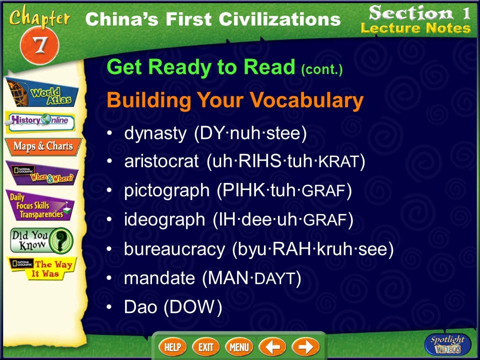 Get Ready to Read (cont.) Locating Places Huang He (HWAHNG HUH) Chang Jiang (CHAHNG JYAHNG) Anyang (AHN·YAHNG) Meeting People Wu Wang (WOO WAHNG) Chin
