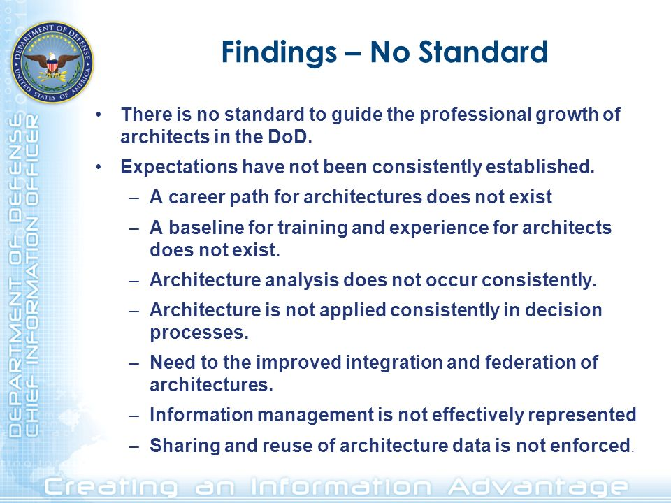 Findings – No Standard There is no standard to guide the professional growth of architects in the DoD. Expectations have not been consistently establi