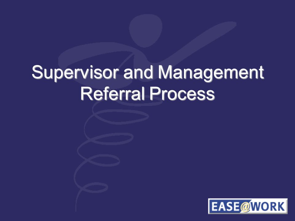 Supervisor and Management Referral Process