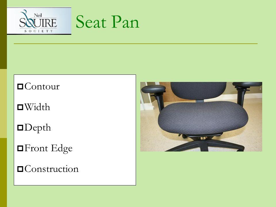 Seat Pan Contour Width Depth Front Edge Construction