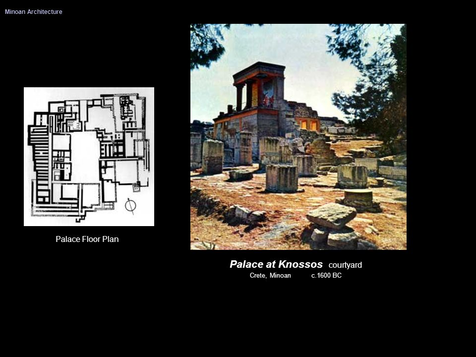 Palace at Knossos courtyard Crete, Minoan c.1600 BC Palace Floor Plan Minoan Architecture