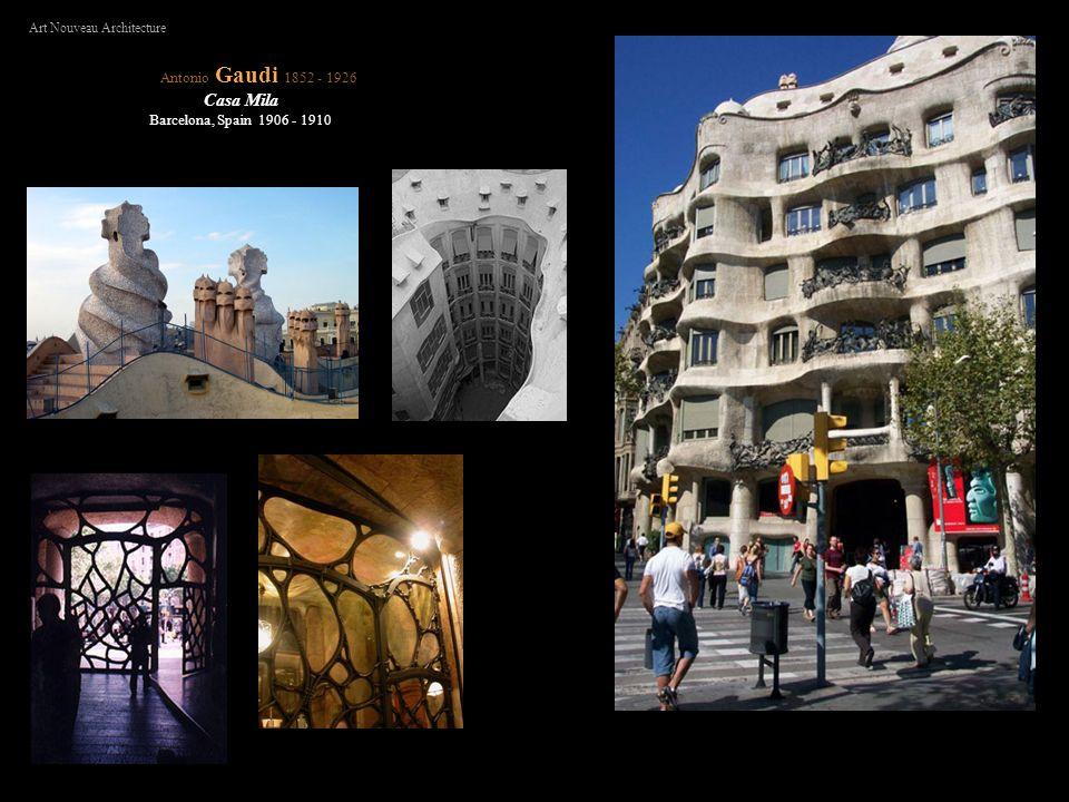 Casa Mila Barcelona, Spain 1906 - 1910 Antonio Gaudi 1852 - 1926 Art Nouveau Architecture