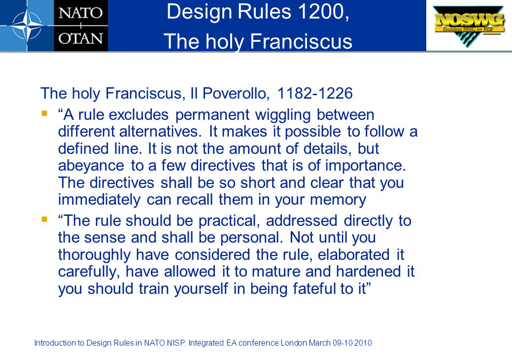 Introduction to Design Rules in NATO NISP. Integrated EA conference London March 09-10 2010 Context