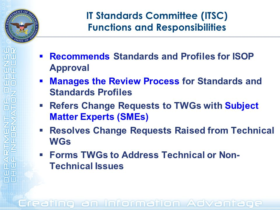 IT Standards Committee (ITSC) Functions and Responsibilities Recommends Standards and Profiles for ISOP Approval Manages the Review Process for Standa