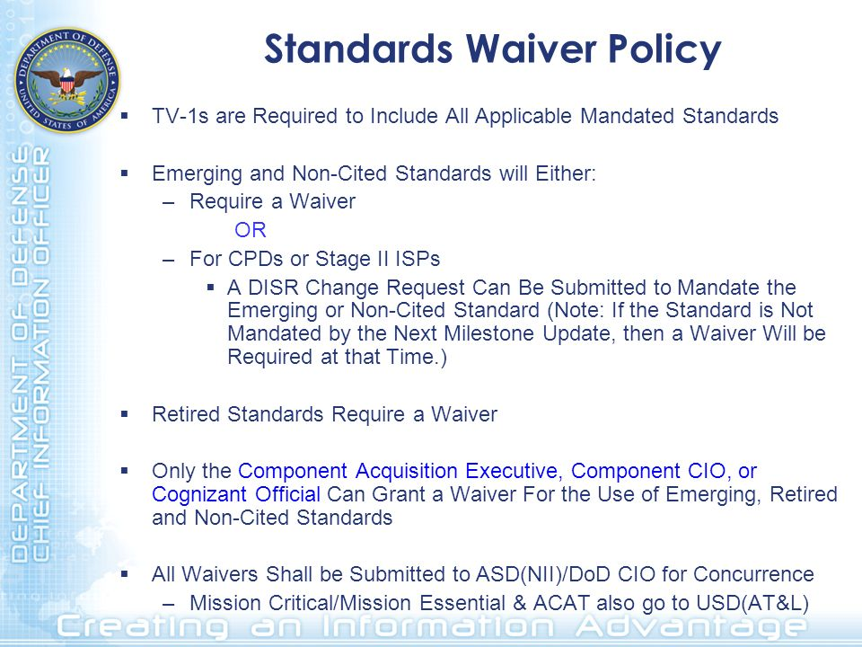 Standards Waiver Policy TV-1s are Required to Include All Applicable Mandated Standards Emerging and Non-Cited Standards will Either: –Require a Waive