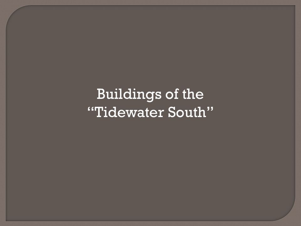 Buildings of the Tidewater South
