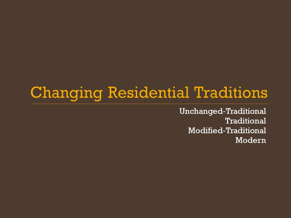Unchanged-Traditional Traditional Modified-Traditional Modern