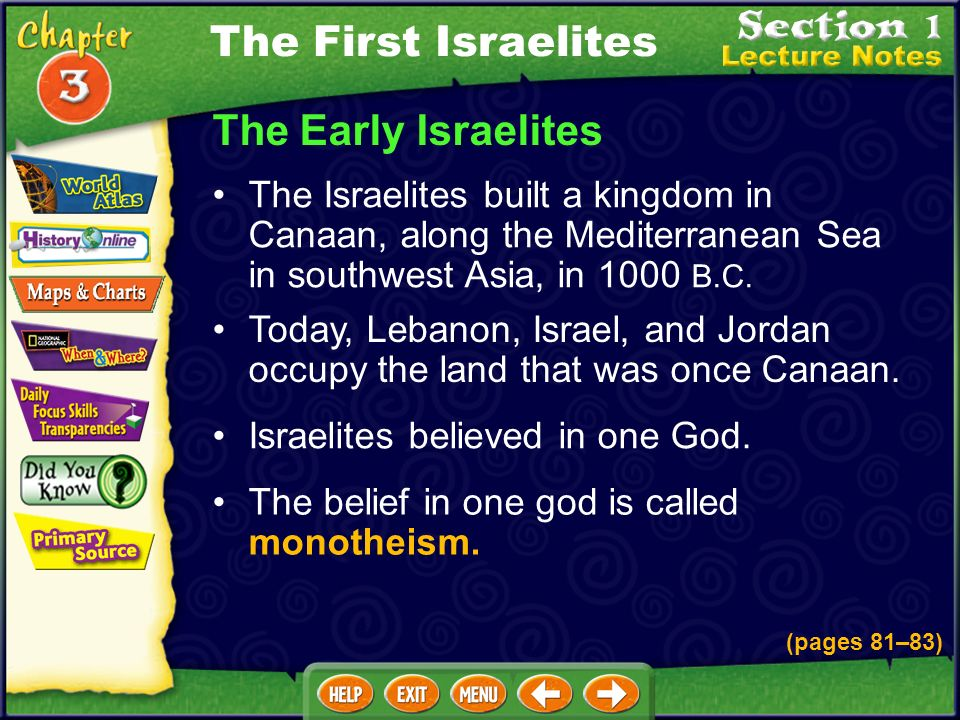 Get Ready to Read (cont.) Reading Strategy Sequencing Information Create a sequence chart to help trace the movement of the Israelites. The First Isra