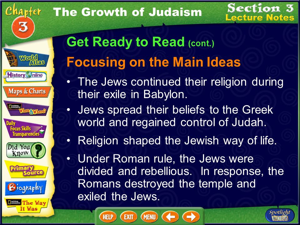 The Growth of Judaism Get Ready to Read Section Overview This section focuses on the growth of Judaism, including the challenges it overcame and the s