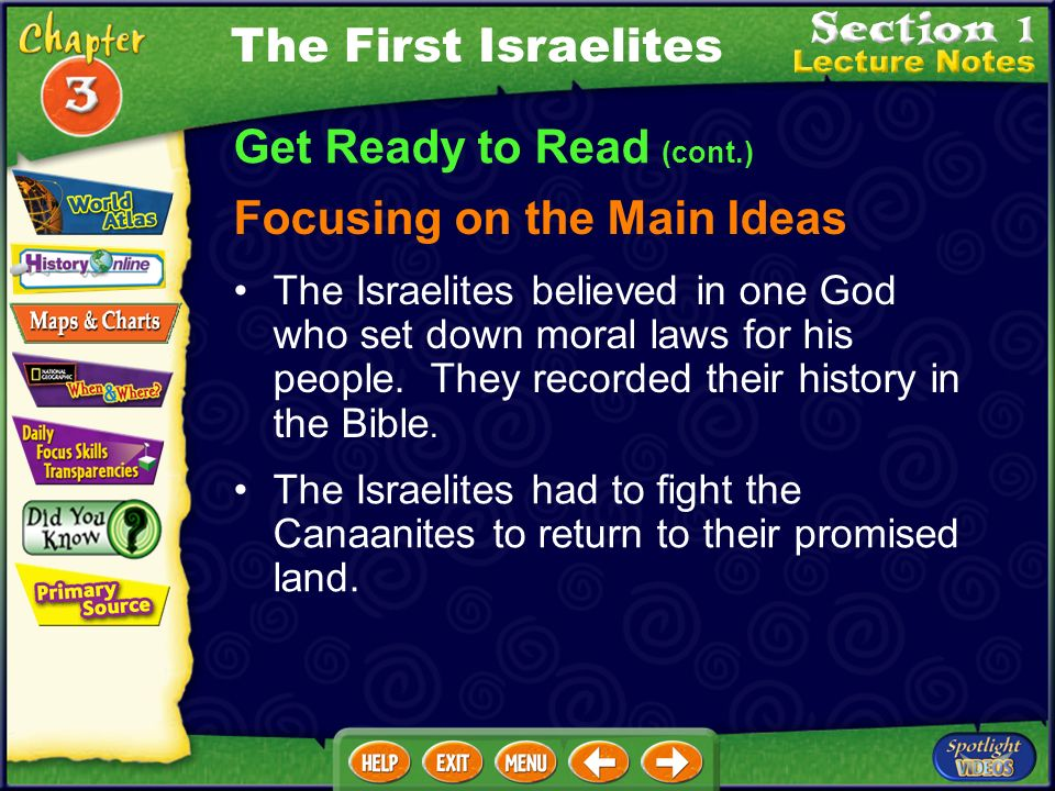 Get Ready to Read Section Overview This section discusses the early history of the ancient Israelites, including their relationship with God, their es