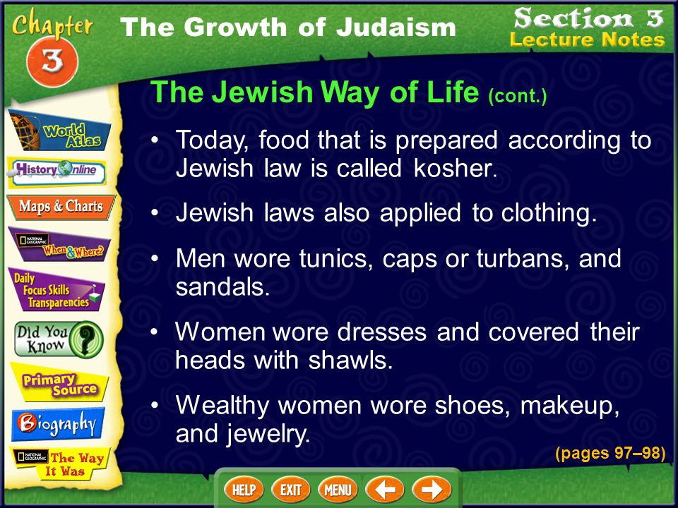 The Jewish Way of Life (cont.) Girls learned how to be good wives, mothers, and housekeepers. They later learned how to read the Torah from religious