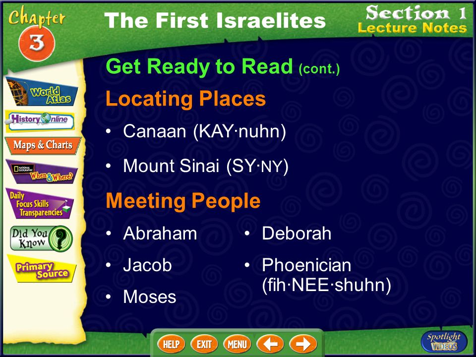 Get Ready to Read (cont.) Focusing on the Main Ideas The First Israelites The Israelites believed in one God who set down moral laws for his people. T
