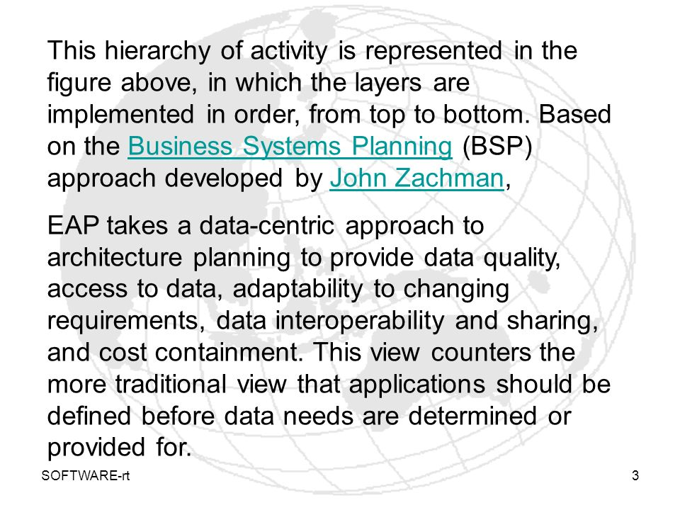 SOFTWARE-rt4 EAP topics [edit] Zachman frameworkedit EAP defines the blueprint for subsequent design and implementation and it places the planning/defining stages into a framework.