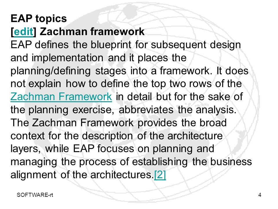 SOFTWARE-rt4 EAP topics [edit] Zachman frameworkedit EAP defines the blueprint for subsequent design and implementation and it places the planning/def