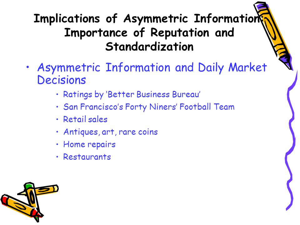 Implications of Asymmetric Information: Importance of Reputation and Standardization Asymmetric Information and Daily Market Decisions Ratings by Bett