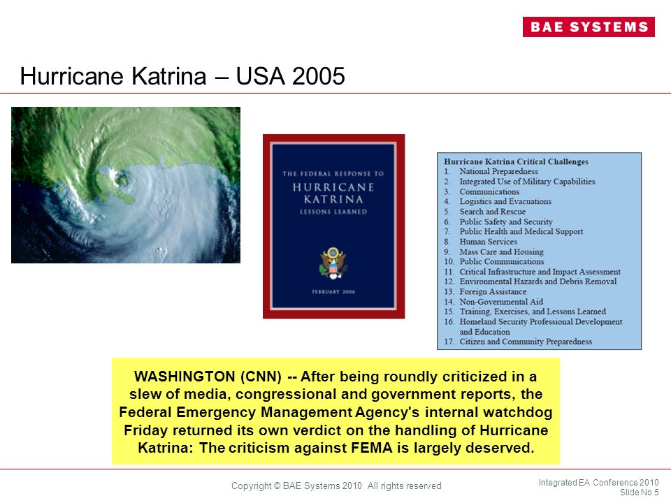 Integrated EA Conference 2010 Slide No 5 Copyright © BAE Systems 2010 All rights reserved Hurricane Katrina – USA 2005 WASHINGTON (CNN) -- After being
