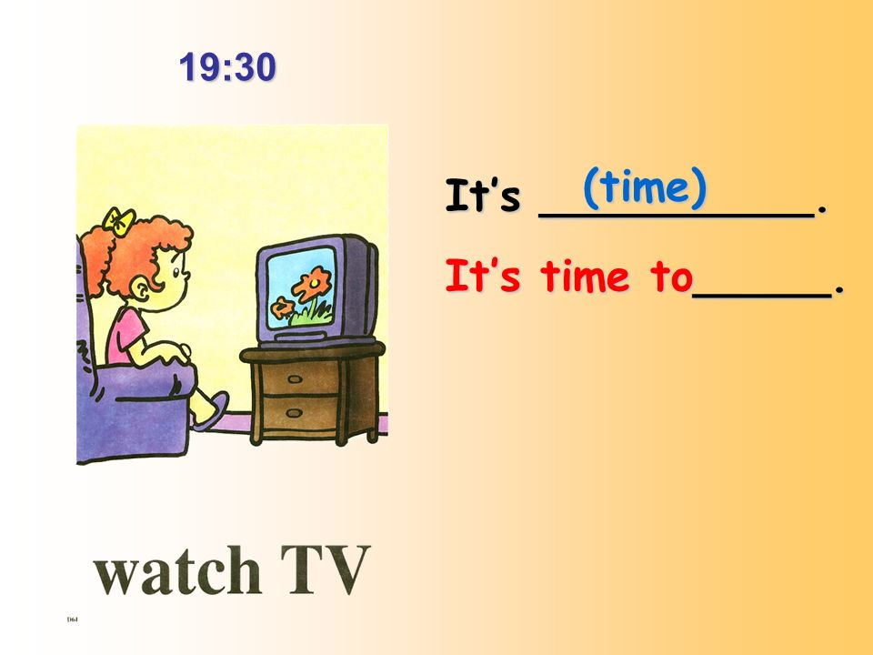 16:30 Its __________. Its time to_____. (time)