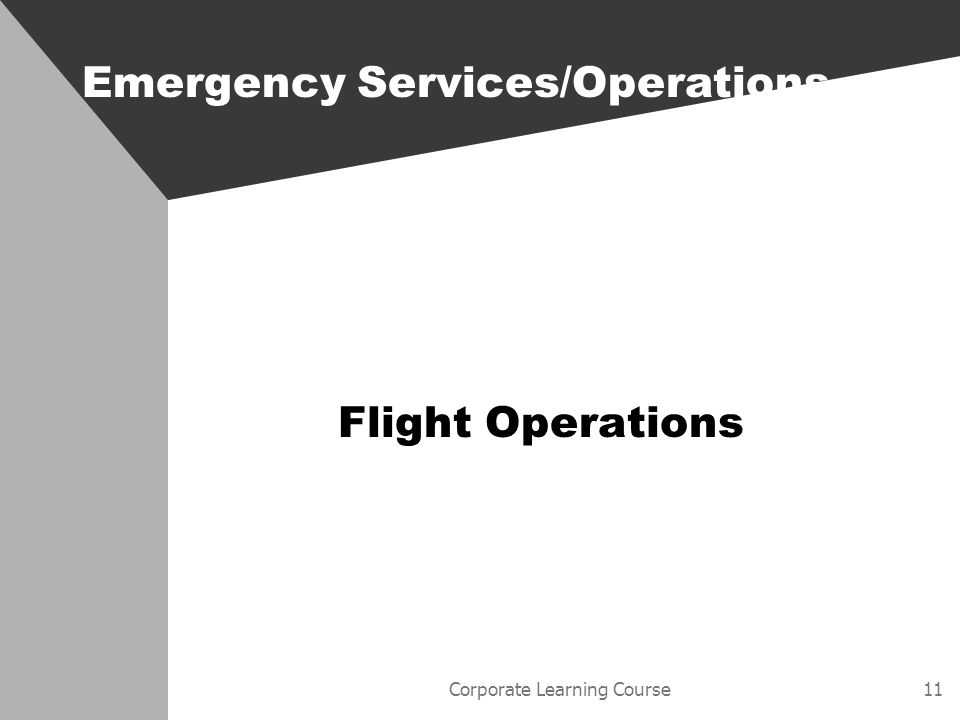 Corporate Learning Course11 Emergency Services/Operations Flight Operations