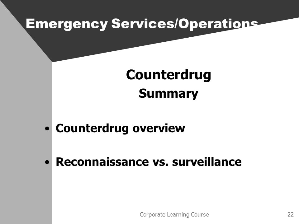 Corporate Learning Course22 Counterdrug Summary Counterdrug overview Reconnaissance vs.