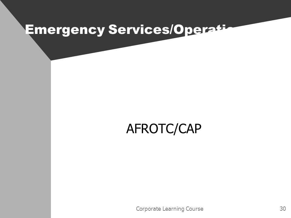 Corporate Learning Course30 Emergency Services/Operations AFROTC/CAP